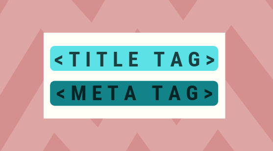 Title Tags and Meta Tags