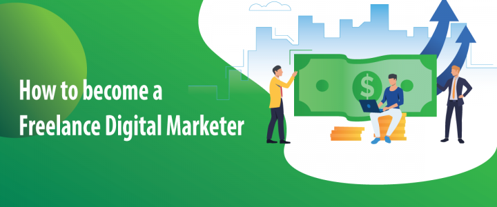 How to Become a Freelance Digital Marketer in 2019