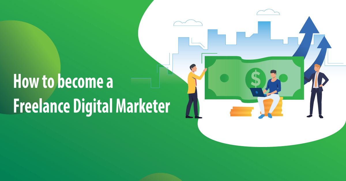 How to Become a Freelance Digital Marketer in 2020