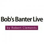 Bobs Banter Live