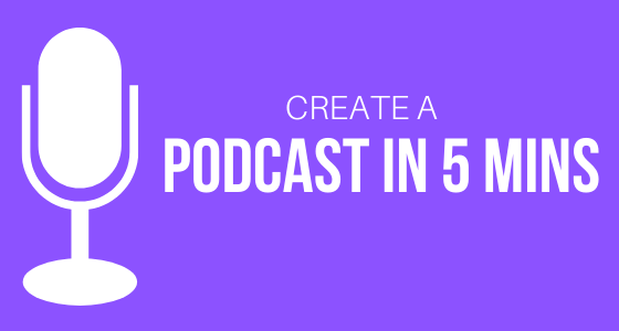 Podcast in 5 mins using Anchor