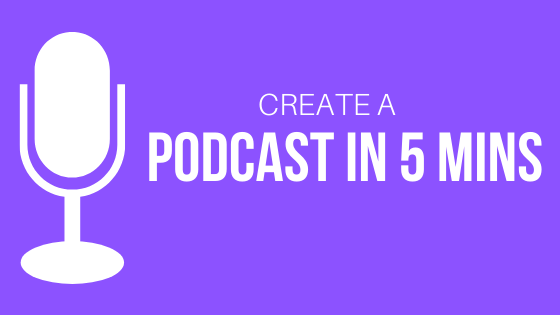 How to create a Podcast on your mobile in 5 minutes