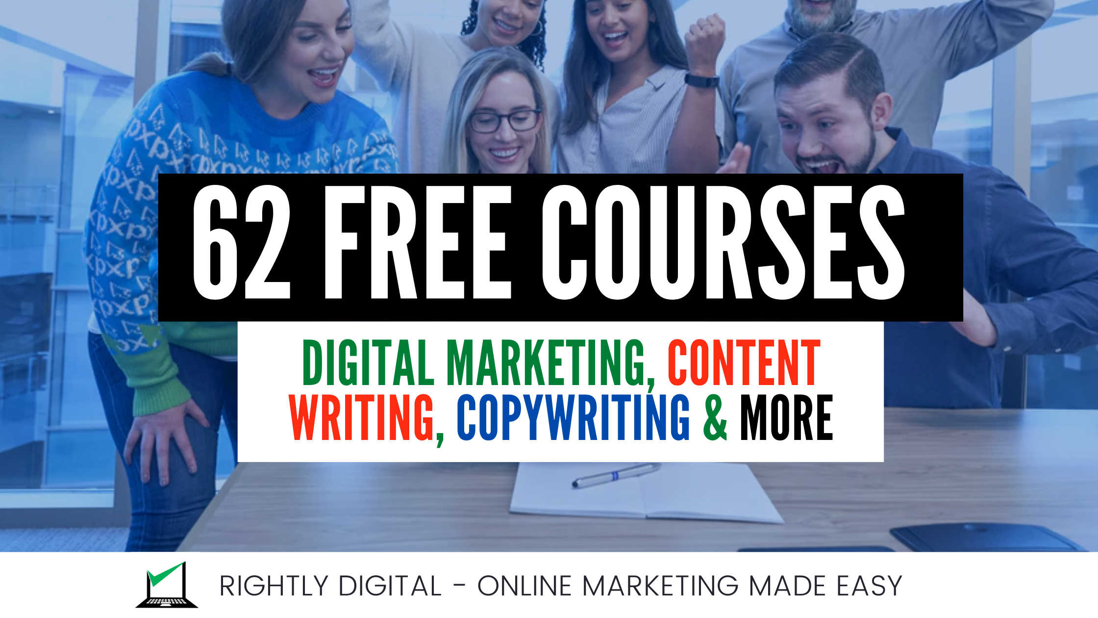 62 Free Digital Marketing Courses – [The Ultimate Free Online Courses Guide]