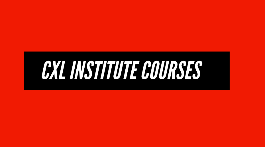 CXL Institute free courses