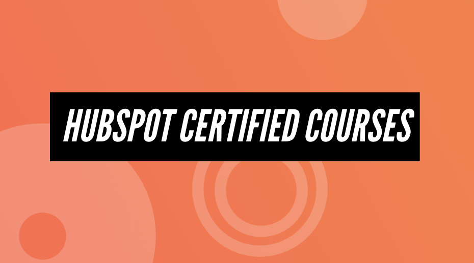 Hubspot Certified COurses