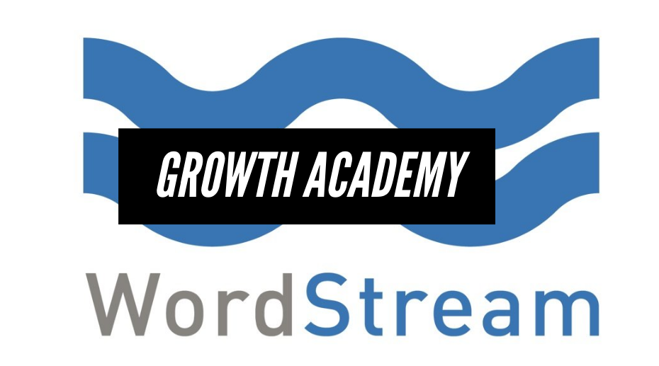 Wordstream growth academy
