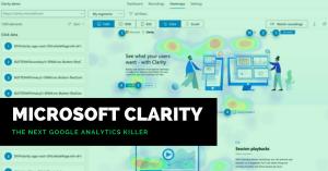 Microsoft's Free Web Analytics Tool Clarity May become the Next Google Analytics Killer