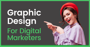 Read more about the article Top 5 Short Term Graphic Designing Courses for Digital Marketers